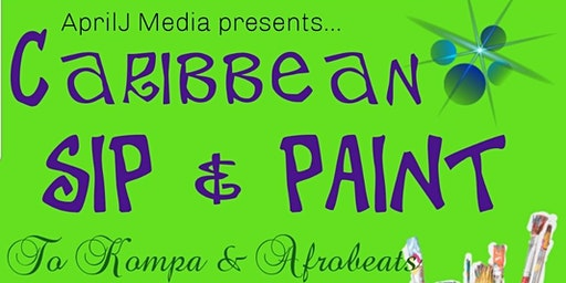Caribbean Sip & Paint (NOTE-8:00pm This week only) To Kompa and Afrobeats