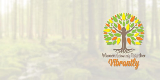 Women Growing Together Vibrantly - March Thursday Event