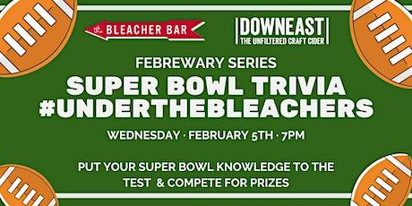 Febrewary Series: Super Bowl Trivia #UnderTheBleachers tickets