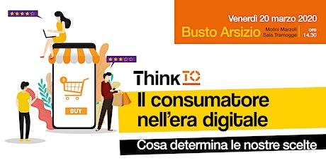ThinkTO: Il Consumatore nell'era Digitale. Cosa determina le nostre scelte biglietti