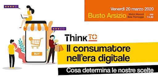 ThinkTO: Il Consumatore nell'era Digitale. Cosa determina le nostre scelte