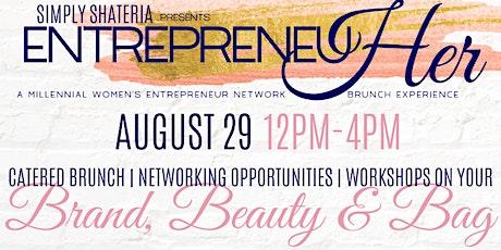 EntrepreneuHER Network & Brunch Experience tickets