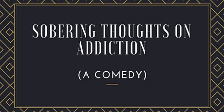 Sobering Thoughts on Addiction (A Comedy) tickets