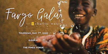 Fargo Gala - Charity:Water tickets