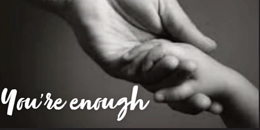 You're Enough (An event for Mom's)