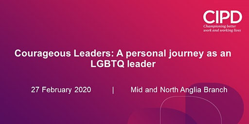 Courageous Leaders: A personal journey as an LGBTQ leader