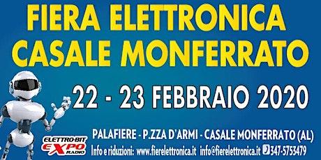 22- 23 Febbraio Fiera Elettronica di Casale Monferrato  biglietti