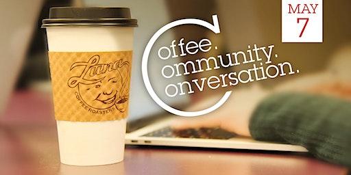 [May] Coffee. Community. Conversation.