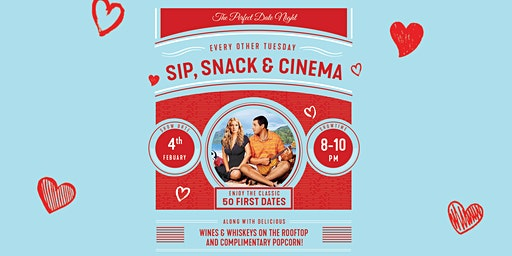 SIP, Snack & Cinema - 50 First Dates
