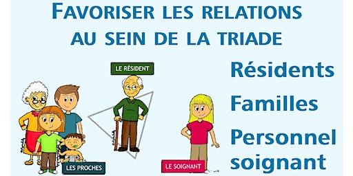 Favoriser les liens dans la triade Résident - Famille - Soignant
