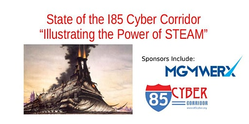 "State of the I85 Cyber Corridor - ""Illustrating the Power of STEAM"""