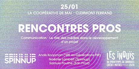 Spinnup x Les INOUIS - Rencontre Pros @ Clermont Ferrand billets