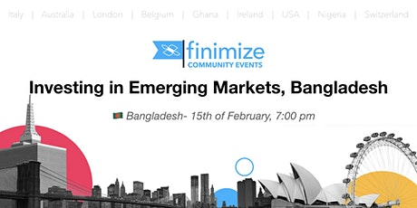 #Finimize: Investment Opportunities in Emerging Markets, Bangladesh tickets