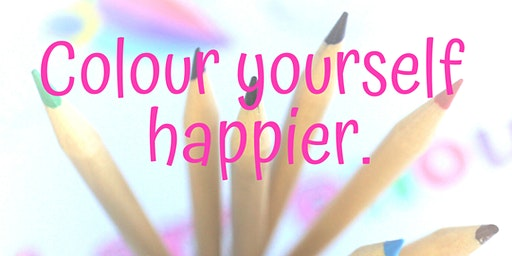 Colour yourself happier. Hosted by Write to Empowerment.