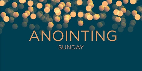 Anointing Sunday at C3 Church tickets