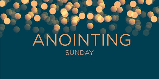 Anointing Sunday at C3 Church