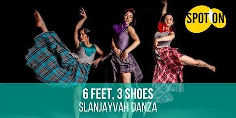 6 Feet, 3 Shoes by Slanjayvah Danza tickets