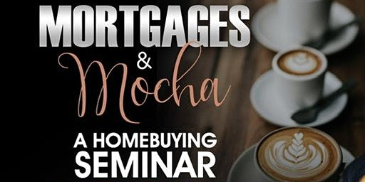Mortgages and Mocha