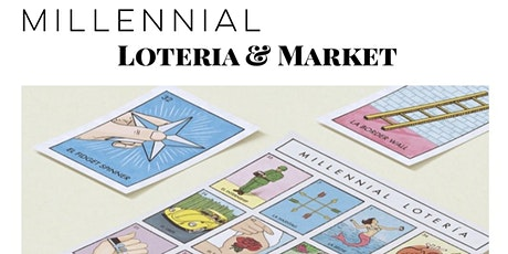 MILLENNIAL LOTERIA AND MARKET  tickets