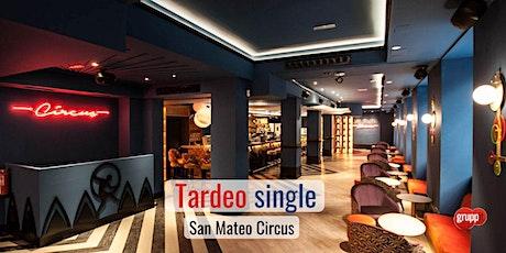 Tardeo SINGLE con picoteo en San Mateo Circus entradas