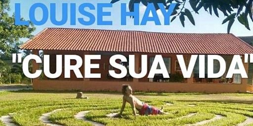 Ame-se e Cure sua vida, método oficial Louise Hay