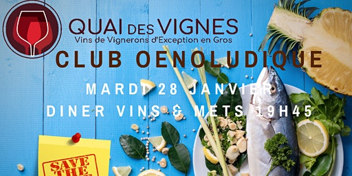 "Club Oenoludique par le Chef Gombert Au ""Bar à Vin du Quai45"" ★★★★+ - Dîner D'exception."