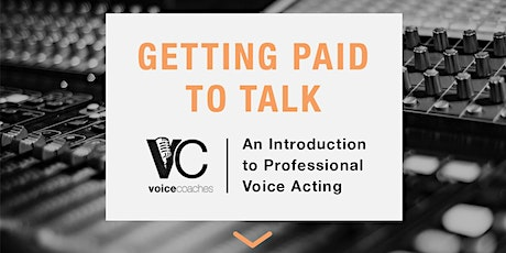 Jacksonville - Getting Paid to Talk, An Intro to Professional Voice Overs tickets