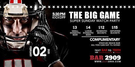 The Big Game Super Sunday Watch Party at BAR 2909 tickets