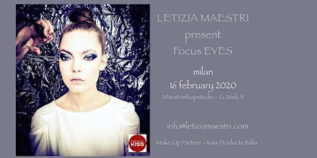 FOCUS EYES  ONE DAY by LETIZIA MAESTRI 16 FEBRUARY 2020 biglietti