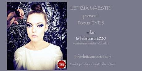 FOCUS EYES  ONE DAY by LETIZIA MAESTRI 16 FEBRUARY 2020 biglietti