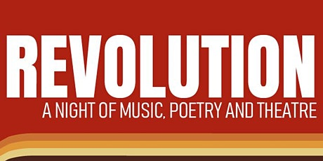 Revolution - A night of Music, Poetry & Theatre tickets