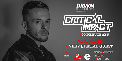 Drwm Collective presents: Critical Impact (90 mins) w/ XL + Special Guest