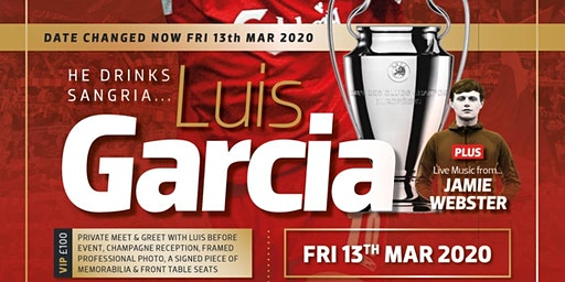 An Evening With...... Luis Garcia - FRIDAY 13TH MARCH 2020