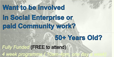 Want to be involved in Social Enterprise or paid Community Work? tickets