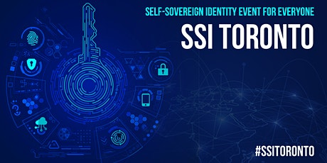 #SSI Toronto - Meetup 1, a Self-Sovereign  Identity Event tickets