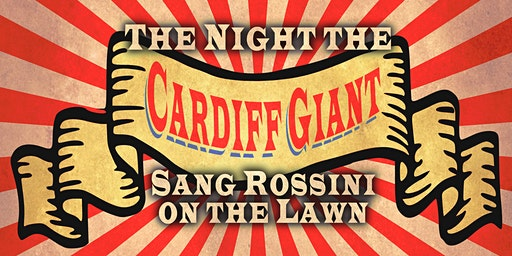The Night the Cardiff Giant Sang Rossini on the Lawn by Charles Traeger