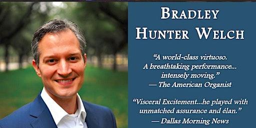 Bradley Hunter Welch, Concert Organist,