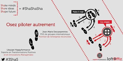 Happy ShaShaSha #5 : Osez piloter autrement - Conférence-débat avec Jean-Marie Descarpentries