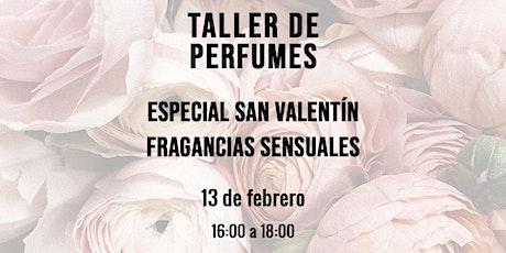 "Taller de Perfumes Especial ""Fragancias Sensuales"" entradas"