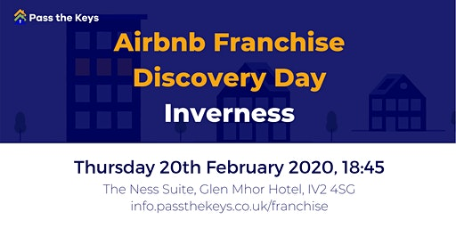 Airbnb Franchise Discovery Day - Inverness