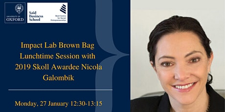Impact Lab Brown Bag lunchtime session with Skoll Awardee Nicola Galombik tickets