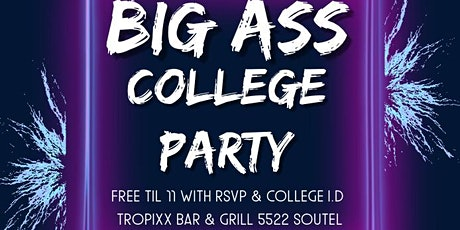 BIG A** COLLEGE PARTY @ TROPIXX tickets