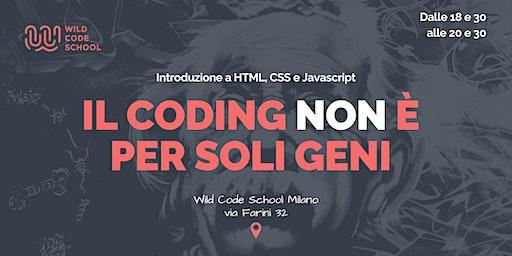 Il Coding NON è per soli geni - Introduzione a HTML, CSS e Javascript