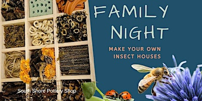 FAMILY NIGHT - Make Your Own Insect House & Pizza