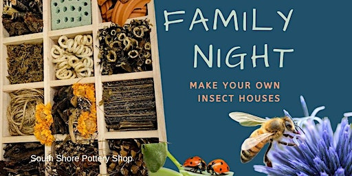 FAMILY NIGHT - Make Your Own Insect House & Pizza Party