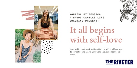 It All Begins With Self-Love: An Authenticity + Self-Love Workshop tickets