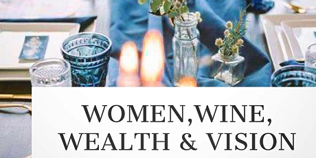 Women,wine, wealth and vision  tickets