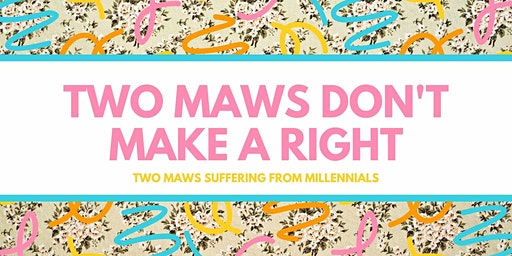 Two Maws Don't Make a Right