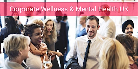 Corporate Wellness & Mental Health UK tickets