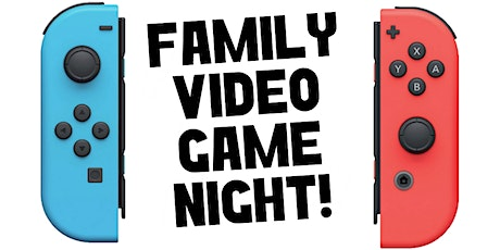 Family Video Game Night tickets